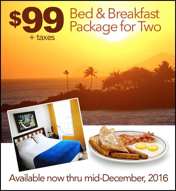 $99 plus taxes bed and Breakfast Package for two